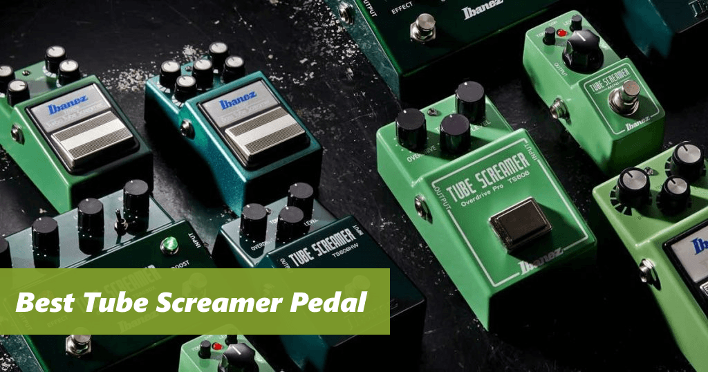 the 6 best tube screamer pedals 2018 reviews cguide. Black Bedroom Furniture Sets. Home Design Ideas