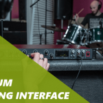 The 4 Best Drum Recording Interface | 2018 Reviews & Buying Guide