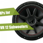 Best Amps for Kicker CVR 12 Subwoofers [Reviews 2020]