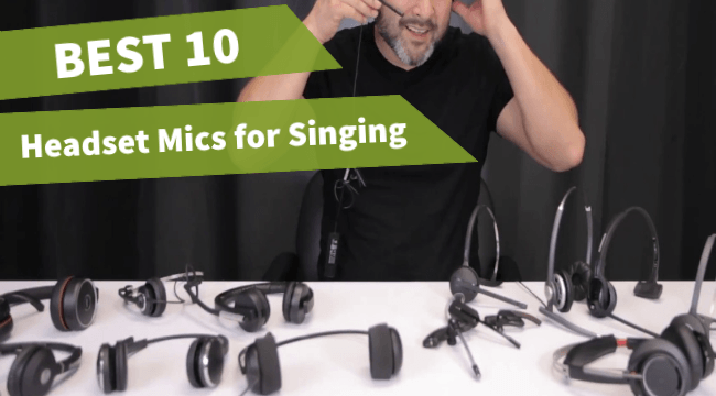 10 Best Headset Microphones For Singing Out Of 24 Tested