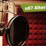 Best Neumann U87 Alternatives. 4 Affordable Choices
