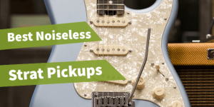 noiseless pickups on a guitar