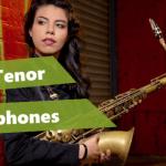Best Tenor Saxophones [Buyer's Guide + Reviews 2021]